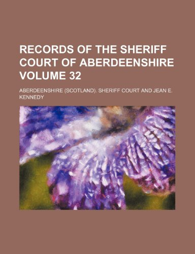 9781235944154: Records of the Sheriff Court of Aberdeenshire Volume 32