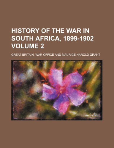 9781235945038: History of the war in South Africa, 1899-1902 Volume 2