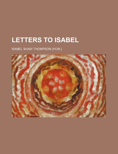 9781235945052: Letters to Isabel
