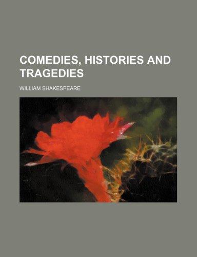 9781235948619: Comedies, Histories and Tragedies