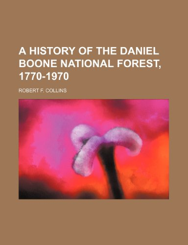 9781235956157: A history of the Daniel Boone National Forest, 1770-1970