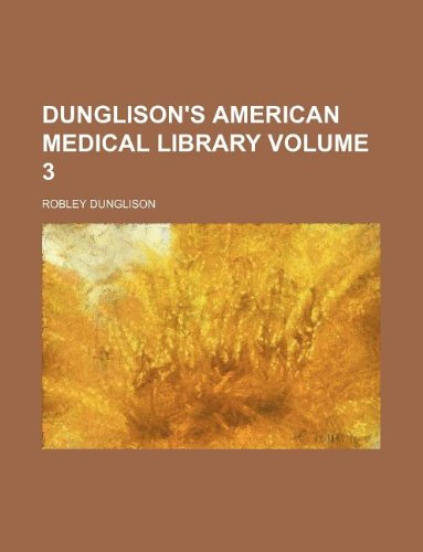 9781235957239: Dunglison's American medical library Volume 3