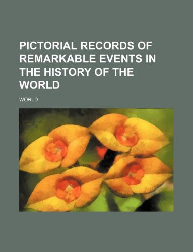 Pictorial Records of Remarkable Events in the: Bank World