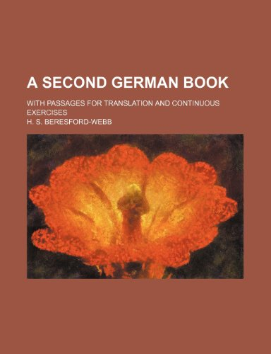 9781235960420: A Second German Book; With Passages for Translation and Continuous Exercises