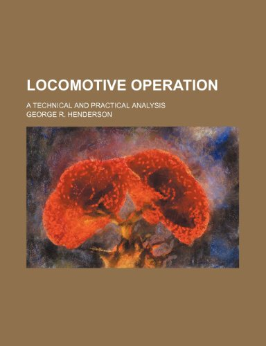 9781235962974: Locomotive operation; a technical and practical analysis