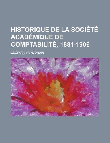 9781235963988: Historique de La Societe Academique de Comptabilite, 1881-1906
