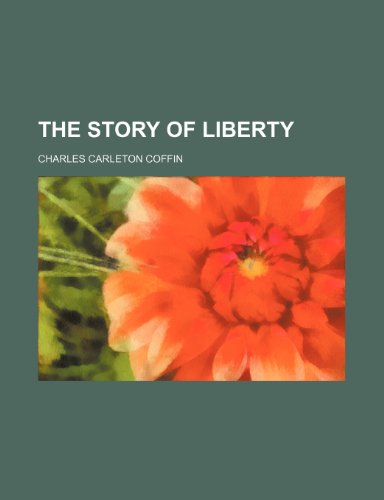 9781235964305: The Story of Liberty