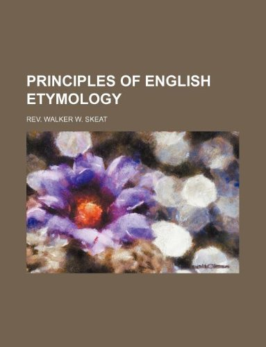 9781235968426: Principles of english etymology