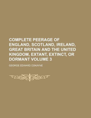 Complete Peerage of England, Scotland, Ireland, Great: George Edward Cokayne