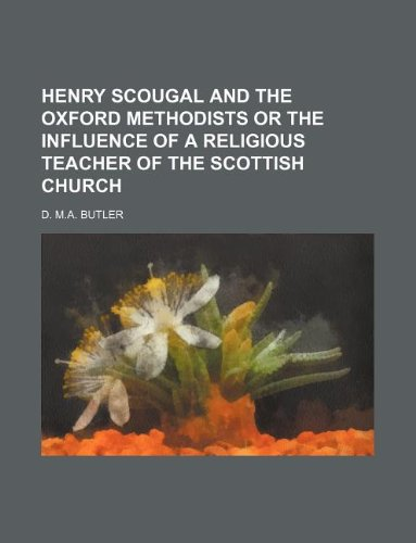 9781235977312: Henry Scougal and the Oxford Methodists or the Influence of a Religious Teacher of the Scottish Church