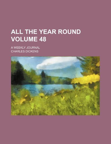All the year round Volume 48 ; a weekly journal (9781235981005) by Dickens, Charles
