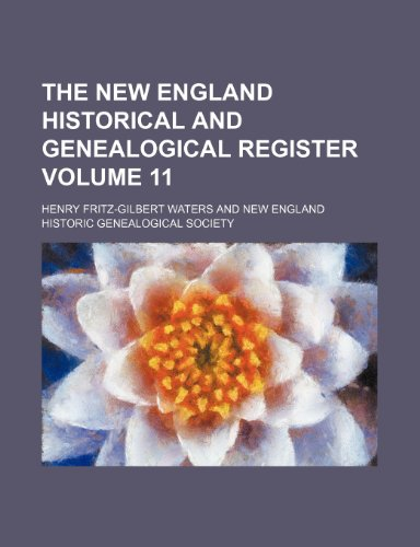 9781235982064: The New England historical and genealogical register Volume 11