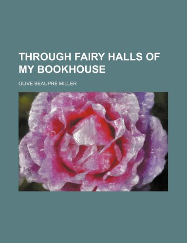 9781235985768: Through Fairy Halls of My Bookhouse