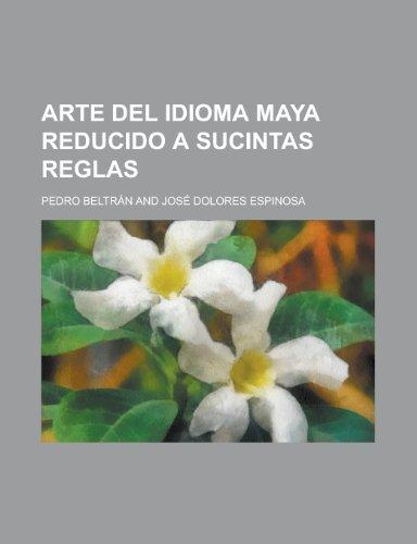 9781235986901: Arte del Idioma Maya Reducido a Sucintas Reglas
