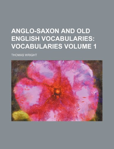 9781235990403: Anglo-Saxon and Old English Vocabularies Volume 1 ; Vocabularies