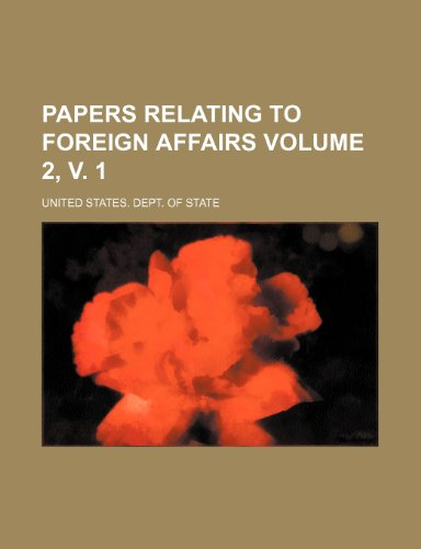 9781235990465: Papers relating to foreign affairs Volume 2, v. 1