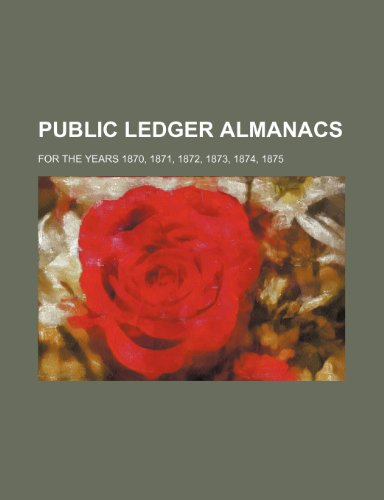 9781235992155: Public ledger almanacs; for the years 1870, 1871, 1872, 1873, 1874, 1875