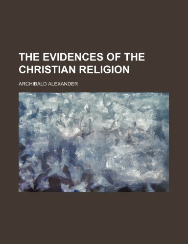 9781235993305: The evidences of the Christian religion