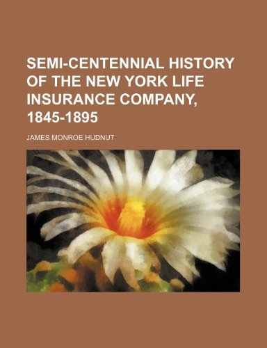9781235993688: Semi-centennial history of the New York Life Insurance Company, 1845-1895
