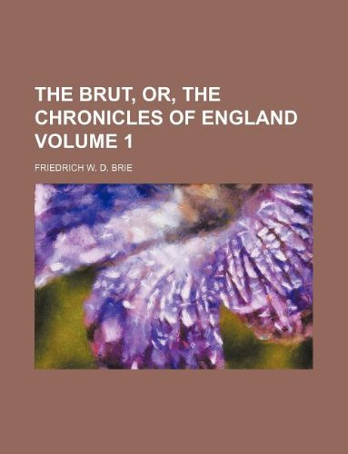 9781235993756: The Brut, or, The Chronicles of England Volume 1