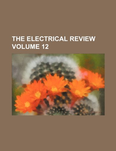 9781235993992: The Electrical review Volume 12