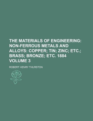 9781235996153: The Materials of Engineering Volume 3; Non-ferrous metals and alloys copper tin zinc etc. brass bronze etc. 1884