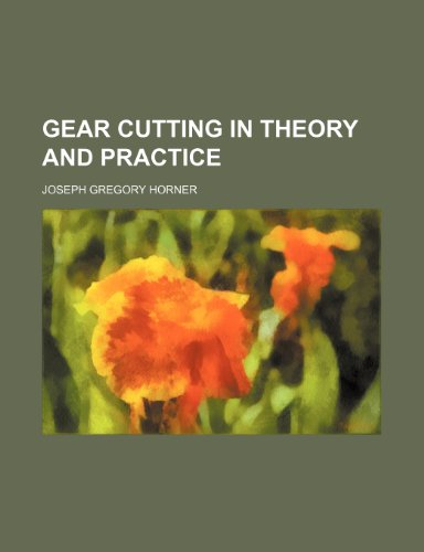 9781235996269: Gear cutting in theory and practice