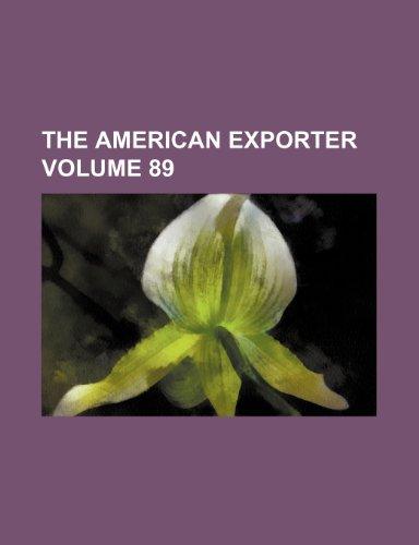 9781235997655: The American exporter Volume 89