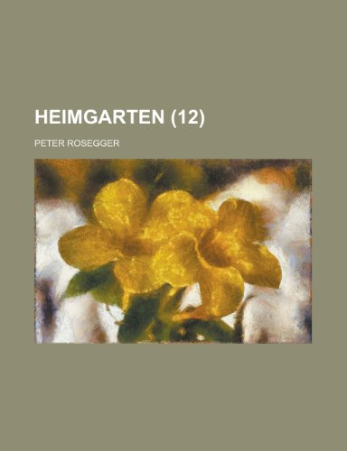 Heimgarten (12 ) (1235998703) by Leigh, Wilhelmina; Rosegger, Peter