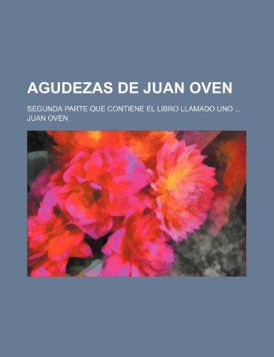 9781235998966: Agudezas de Juan Oven; Segunda parte Que contiene el libro llamado Uno