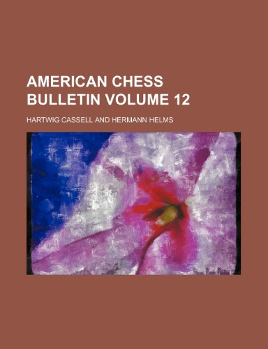 9781235999451: American chess bulletin Volume 12