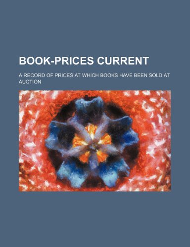 9781236005953: Book-prices current; a record of prices at which books have been sold at auction