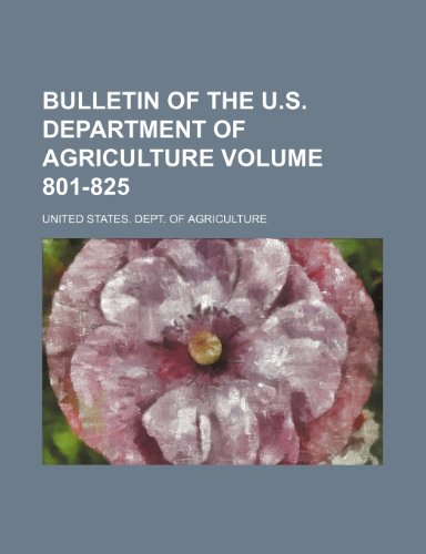 9781236006356: Bulletin of the U.S. Department of Agriculture Volume 801-825