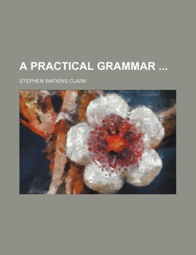 9781236013774: A Practical Grammar