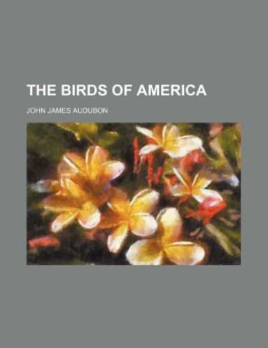 9781236014252: The Birds of America