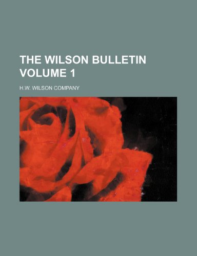 The Wilson bulletin Volume 1 (9781236018373) by H.w. Wilson Company