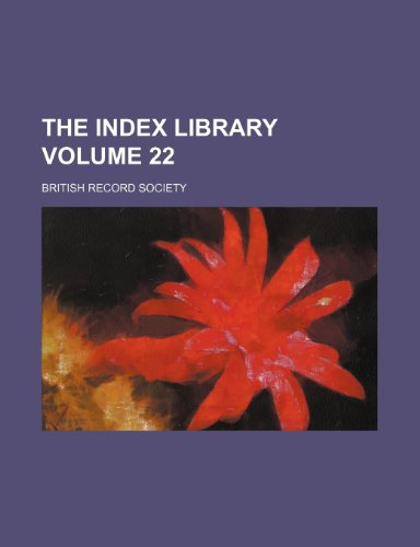 9781236020666: The Index library Volume 22
