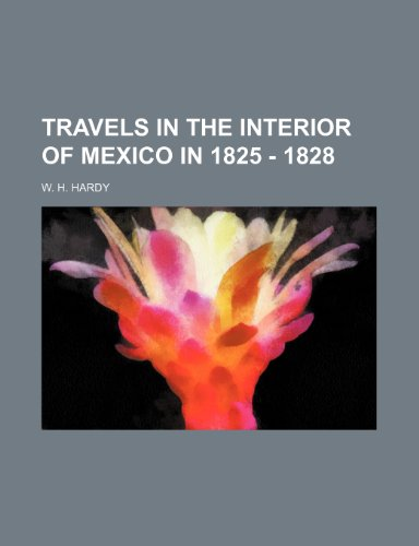 9781236021359: Travels in the interior of Mexico in 1825 - 1828