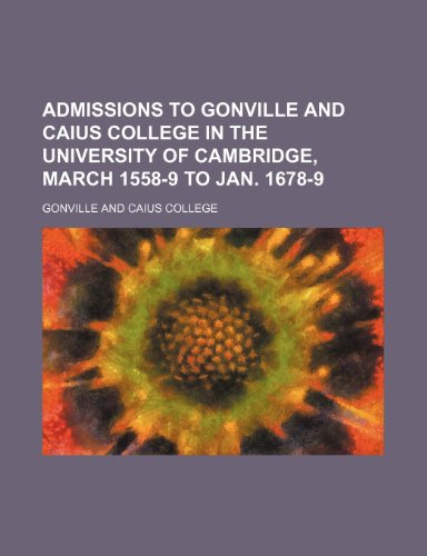 9781236029690: Admissions to Gonville and Caius College in the University of Cambridge, March 1558-9 to Jan. 1678-9