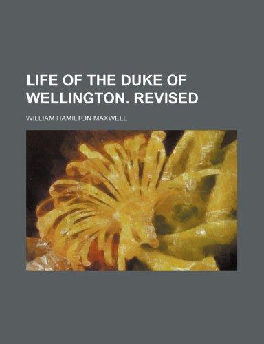9781236030504: Life of the duke of Wellington. Revised