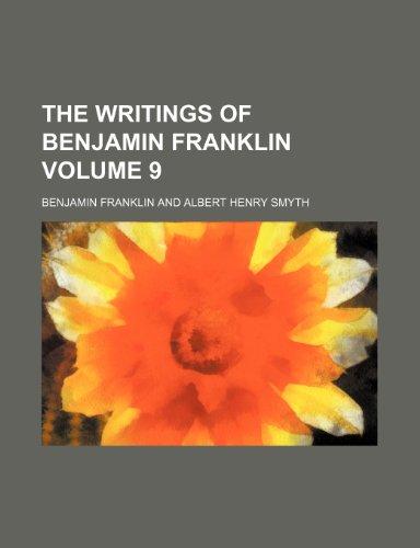 9781236031860: The writings of Benjamin Franklin Volume 9