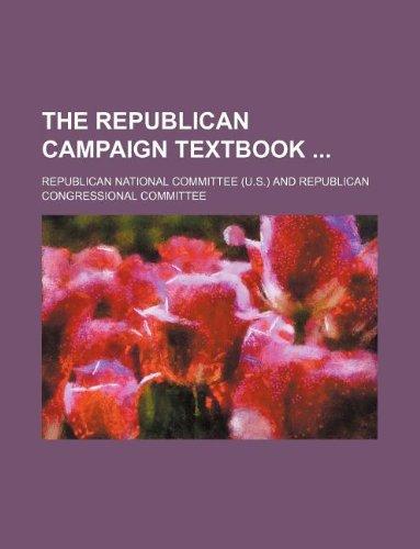9781236032348: The Republican campaign textbook