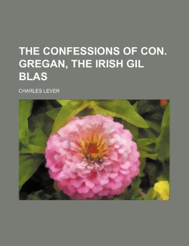 9781236035660: The Confessions of Con. Gregan, the Irish Gil Blas