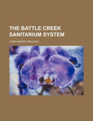 9781236037886: The Battle Creek Sanitarium System