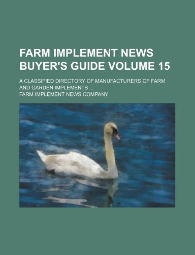 9781236038166: Farm implement news buyer's guide Volume 15 ; a classified directory of manufacturers of farm and garden implements