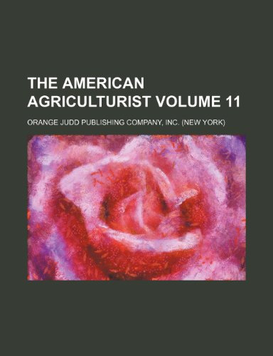 9781236038821: The American agriculturist Volume 11
