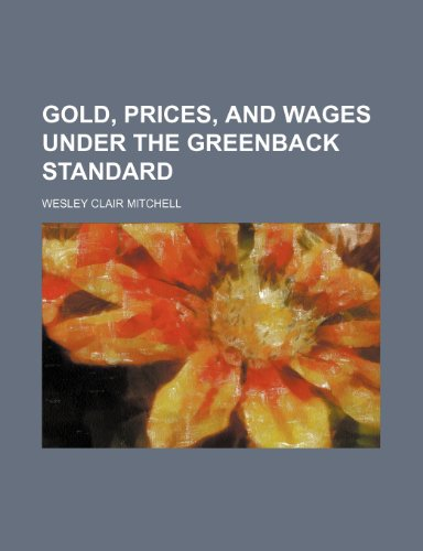9781236045287: Gold, prices, and wages under the greenback standard