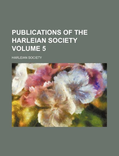 9781236045867: Publications of the Harleian Society Volume 5
