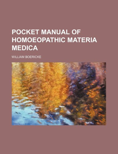Pocket manual of homoeopathic materia medica: Boericke, William