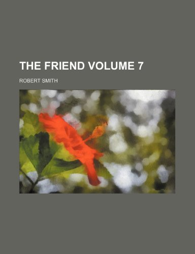 The Friend Volume 7 (9781236050724) by Smith, Robert